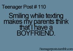 ANY one I text makes my parents think I have a boyfriend and then they go thru your phone
