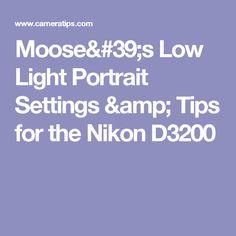 Moose's Low Light Portrait Settings & Tips for the Nikon Photo Tips, Photo Ideas, Newborn Photography, Portrait Photography, Nikon D3200, Best Portraits, Low Lights, Moose, Improve Yourself
