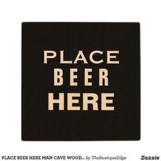 PLACE BEER HERE MAN CAVE WOODEN COASTER