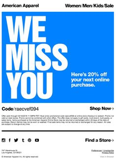 Re-engagement email from American Apparel - http://view.email.americanapparel.net/?j=fe9016787665027972&m=fe9915707360077971&ls=fe681773716c047f7416&l=ff941778&s=fe6615737665007c7013&jb=ffc912&ju=fe5813737d60067f7c10&utm_medium=Email&utm_source=ExactTarget&utm_campaign=EMAIL_AUTOMATION_PVH_REACTIVATION1&r=0