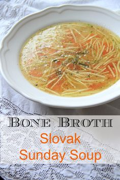 'Sunday Soup' is made every Sunday in Slovakia. Made with bone broth, it stimulates the digestion system and is delicious - Almost Bananas