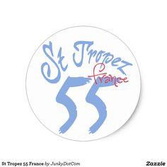 St Tropez 55 France Classic Round Sticker @zazzle #junkydotcom Aug 2 2016