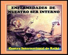 ► ENFERMEDADES DE NUESTRO SER INTERNO