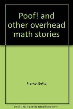 Poof! and other overhead math stories by Betsy Franco,