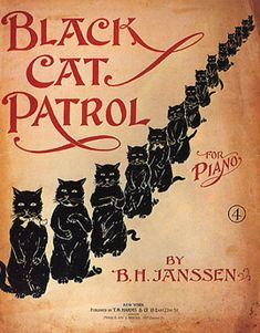 Antique Poster labeled the Black Cat Patrol for Piano - by B. Crazy Cat Lady, Crazy Cats, Weird Cats, Black Cat Art, Black Cats, Cat Posters, Vintage Sheet Music, All About Cats, Vintage Cat