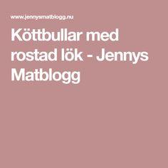Köttbullar med rostad lök - Jennys Matblogg
