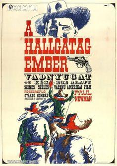 régi filmplakát:   A HALLGATAG EMBER - VADNYUGAT KÉK EGE ALA, amrikai film, Gr.: Novák Henrik, 1968 Vintage Movies, Hungary, Westerns, 1960s, The Originals, Retro, Paul Newman, Movie Posters, Men