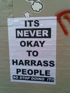 It's never okay to harrass people so stop doing it | Anonymous ART of Revolution