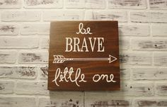 Be brave little one nursery sign
