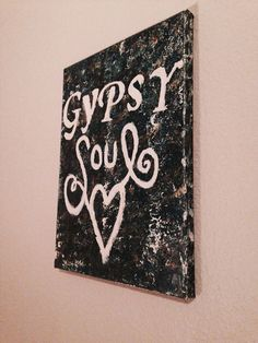 Qoute, Sign on Canvas Gypsy Soul on Etsy, $17.00