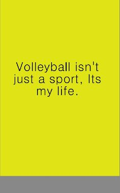 So true, when I make big choices I always make sure it doesn't/won't interfere with volleyball. It keeps me from making bad decisions, and helps me to make the good ones.