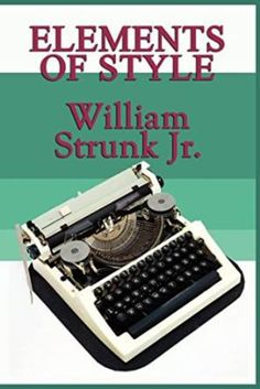 Elements of Style - William Strunk Jr.