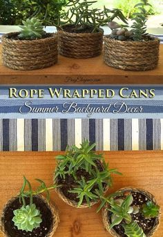 Use these rope wrapped cans as summer planters for succulents or flowers.