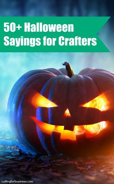 Must pin for Halloween! 50+ Sayings for Crafters & DIY Projects - Great for Silhouette Cameo or Cricut crafts - by cuttingforbusiness.com