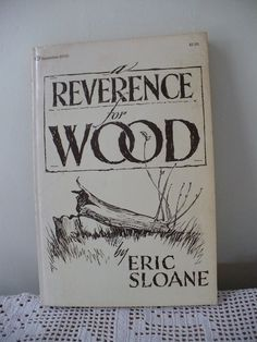 A Reverence for Wood by Eric Sloane  1974
