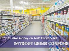 How to Save Money on Your Grocery Bill without Using Coupons via www.jmanandmillerbug.com