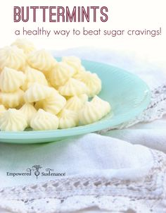 How to make buttermints, a healthy way to stop sugar cravings! Honey, butter, coconut oil, peppermint extract or oil, can also add cocoa too for a chocolate treat.