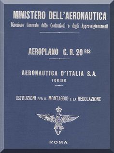 FIAT CR.20 Bis Aircraft Erection and Maintenance Manual, Istruzioni per il Montaggio e la Regolazione ( Italian Language ) , C.A. 29 , 1929 - Aircraft Reports - Manuals Aircraft Helicopter Engines Propellers Blueprints Publications