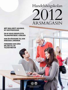 Årsmagasin 2012  Årsmagasin 2012 för Handelshögskolan vid Göteborgs universitet