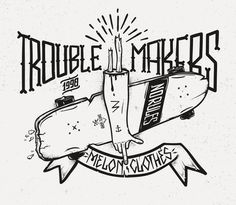 Trouble Makers... yes we are and proud of it. Another great illustration from my Sk8Head friends in Poland, melonclothes.com SkullyBloodrider.