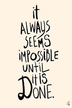 It always seems impossible until it is done. #Quote  #SuccessQuote #MotivationalQuotes Success Quotes, Life Quotes, Motivationalquotes, Positive Quotes, Inspirational Quotes, Positivity, Quotes About Life, Quote Life, Living Quotes