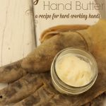 DIY Gardener's Hand Butter: A Recipe for Hard-Working Hands with shea butter