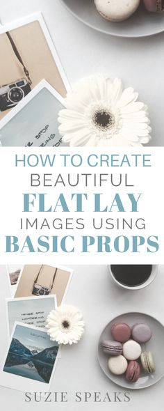 How to create beautiful DIY flat lay images for your blog and Instagram pictures using basic props #flatlay #DIY #blogphotography #instagram #photography