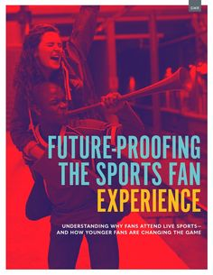Future-Proofing the Sports Fan Experience | GMR Marketing