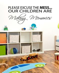 Please excuse this mess, our children are making memories wall decal quote