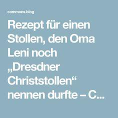 """Rezept für einen Stollen, den Oma Leni noch """"Dresdner Christstollen"""" nennen durfte – CommonsBlog"""