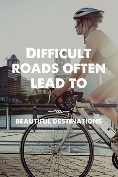 Difficult roads lead to beautiful destinations. (Remember this when you are faced with challenges and obstacles in life) | Inspirational quotes |Success quotes