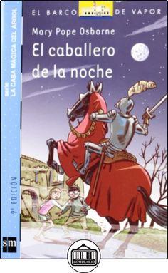 El caballero de la noche (Barco de Vapor Azul) de Mary Pope Osborne ✿ Libros infantiles y juveniles - (De 6 a 9 años) ✿