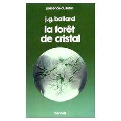 La forêt de cristal par James Graham Ballard