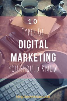 "To give you a thorough understanding of what the term ""Digital marketing"" includes, here are the 10 most important types of digital marketing. digital marketing strategy, digital marketing tips"