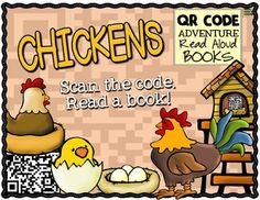 QR Code Books Read Aloud:  Chickens! Scan the codes and read/watch/listen to a story.  Great for centers, Daily 5, and more.