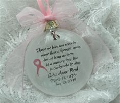 Breast Cancer Ornament Memorial In Memory Those We Love Can Never be More Than a Thought Away Personalized Free Breast Cancer Charm Clear Ornaments, How To Make Ornaments, Ornaments Ideas, Xmas Decorations, Memorial Ornaments, Memorial Gifts, Love Can, Our Love, Sympathy Gifts