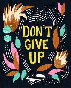 Don't Give Up illustration by Ann Shen (via Ten Paces and Draw) #AnnShen #Noisettes #black #type