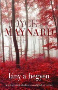 Joyce Maynard: Lány a hegyen