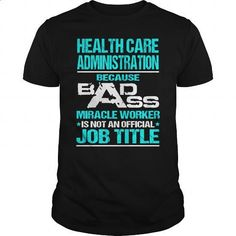 Awesome Tee For Health Care Administration - #teas #t shirts for sale. MORE INFO => https://www.sunfrog.com/LifeStyle/Awesome-Tee-For-Health-Care-Administration-108106757-Black-Guys.html?60505