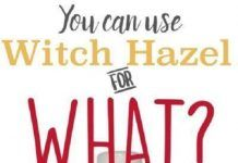 10 Great Uses for Witch Hazel