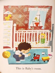 Picture above:  Baby's House  Illustrated by Mary Blair  © 1950 by Simon and Schuster, Inc.