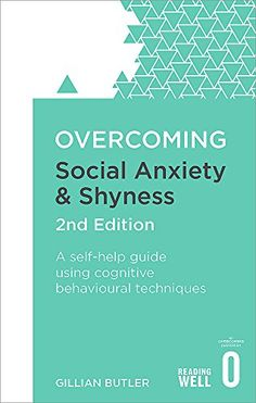 EBook Overcoming Social Anxiety and Shyness, Edition: A self-help guide using cognitive behavioural techniques (Overcoming Books) Author Gillian Butler, Got Books, Books To Read, Cognitive Behavioral Therapy, Online Library, Social Anxiety, What To Read, Book Authors, Book Photography, Free Reading