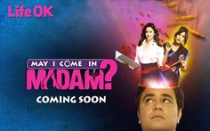 May I Come In Madam Serial Cast, Story, Timing & Pics photos wallpapers Life Ok