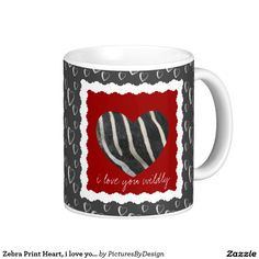 Zebra Print Heart, i love you wildly Classic White Coffee Mug Sweet Valentine Mug, with Zebra Print Heart on crimson red/white. Coffee mug is charcoal gray, scattered with free-form white hearts. i love you wildly is hand-scripted under the heart.  #VALENTINE #LOVE #WILD #HEART