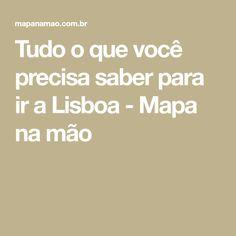Tudo o que você precisa saber para ir a Lisboa - Mapa na mão