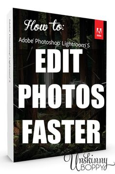 How to Edit Photos Faster
