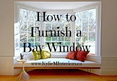 how to furnish or style a bay window in any room with furniture, bench and chair
