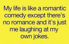 i'm hilarious.