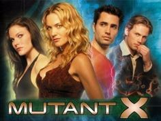 Mutant X tv show whoa takes me back