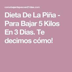 Dieta De La Piña - Para Bajar 5 Kilos En 3 Dias. Te decimos cómo!